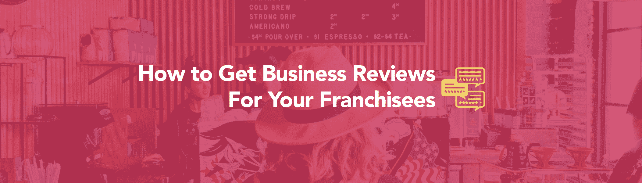 Business reviews for franchisees