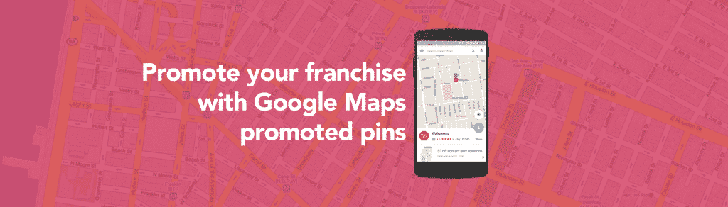 Google Maps promoted pins for franchises
