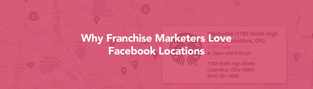 Facebook location for franchises